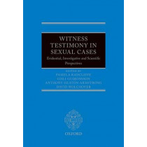 Witness Testimony in Sexual Cases: Evidential, Investigative and Scientific Perspectives by Pamela Radcliffe, 9780199672936