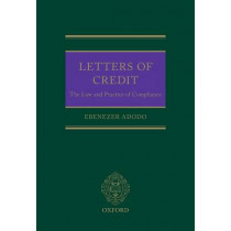 Letters of Credit: The Law and Practice of Compliance by Ebenezer Adodo, 9780199674077