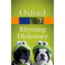 New Oxford Rhyming Dictionary by Oxford Dictionaries, 9780199674220