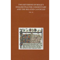 Two Revisions of Rolle's English Psalter Commentary and the Related Canticles: Volume II by Anne Hudson, 9780199674299