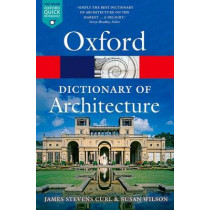 The Oxford Dictionary of Architecture by James Stevens Curl, 9780199674992