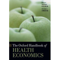 The Oxford Handbook of Health Economics by Sherry Glied, 9780199675401