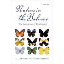 Nature in the Balance: The Economics of Biodiversity by Dieter Helm, 9780199676880