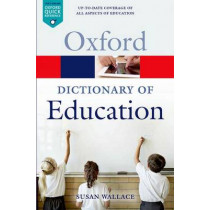 A Dictionary of Education by Susan Wallace, 9780199679393