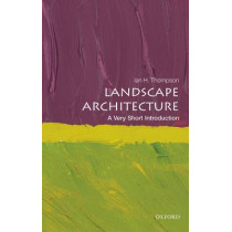 Landscape Architecture: A Very Short Introduction by Ian Thompson, 9780199681204