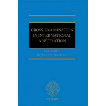 Cross-Examination in International Arbitration by Kaj I Hober, 9780199681235
