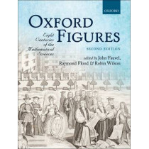 Oxford Figures: Eight Centuries of the Mathematical Sciences by John Fauvel, 9780199681976