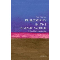 Philosophy in the Islamic World: A Very Short Introduction by Peter Adamson, 9780199683673