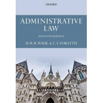 Administrative Law by William Wade, 9780199683703