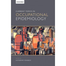 Current Topics in Occupational Epidemiology by Katherine M. Venables, 9780199683901