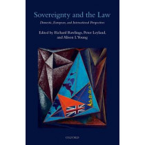 Sovereignty and the Law: Domestic, European and International Perspectives by Richard Rawlings, 9780199684069