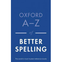 Oxford A-Z of Better Spelling by Charlotte Buxton, 9780199684625