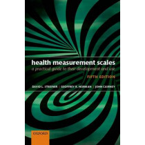 Health Measurement Scales: A practical guide to their development and use by David L. Streiner, 9780199685219