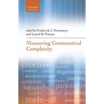 Measuring Grammatical Complexity by Frederick J. Newmeyer, 9780199685301