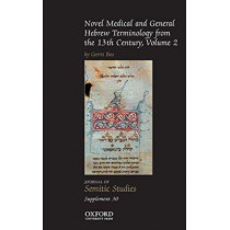 Novel Medical and General Hebrew Terminology from the 13th Century: Volume Two by Gerrit Bos, 9780199685837
