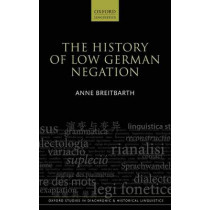 The History of Low German Negation by Anne Breitbarth, 9780199687282