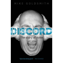 Discord: The Story of Noise by Mike Goldsmith, 9780199687794
