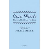 Oscar Wilde's Historical Criticism Notebook by Philip E. Smith, 9780199688012