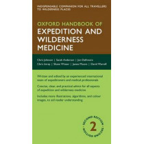 Oxford Handbook of Expedition and Wilderness Medicine by Chris Johnson, 9780199688418