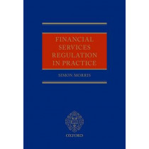Financial Services Regulation in Practice by Simon Morris, 9780199688753