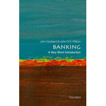 Banking: A Very Short Introduction by John O. S. Wilson, 9780199688920