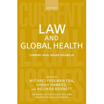Law and Global Health: Current Legal Issues Volume 16 by Michael D. Freeman, 9780199688999
