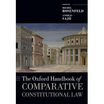The Oxford Handbook of Comparative Constitutional Law by Michel Rosenfeld, 9780199689286