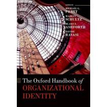 The Oxford Handbook of Organizational Identity by Michael G. Pratt, 9780199689576