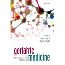 Geriatric Medicine: an evidence-based approach by Frank Lally, 9780199689644