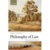 Philosophy of Law: Collected Essays Volume IV by John Finnis, 9780199689972