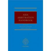 Asia Arbitration Handbook by Michael Moser, 9780199691654
