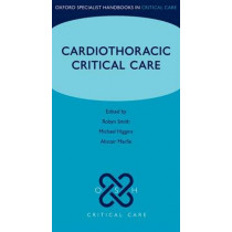 Cardiothoracic Critical Care by Robyn Smith, 9780199692958