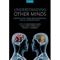 Understanding Other Minds: Perspectives from developmental social neuroscience by Simon Baron-Cohen, 9780199692972