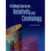 A College Course on Relativity and Cosmology by Ta-Pei Cheng, 9780199693412