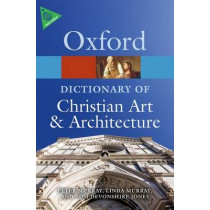 The Oxford Dictionary of Christian Art and Architecture by Tom Devonshire-Jones, 9780199695102