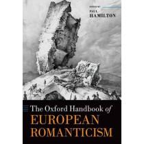 The Oxford Handbook of European Romanticism by Paul Hamilton, 9780199696383