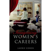 Imagining Women's Careers by Laurie Cohen, 9780199697199