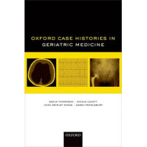Oxford Case Histories in Geriatric Medicine by Sanja Thompson, 9780199699261