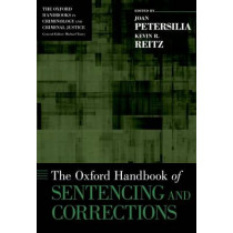 The Oxford Handbook of Sentencing and Corrections by Joan Petersilia, 9780199730148