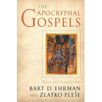 The Apocryphal Gospels: Texts and Translations by Bart D. Ehrman, 9780199732104