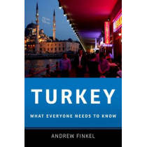 Turkey: What Everyone Needs to Know (R) by Andrew Finkel, 9780199733040