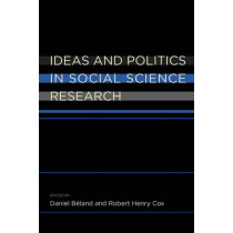 Ideas and Politics in Social Science Research by Daniel Beland, 9780199736874