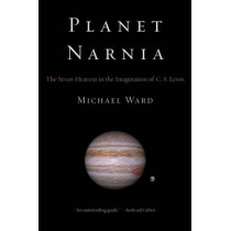 Planet Narnia: The Seven Heavens in the Imagination of C. S. Lewis by Michael Ward, 9780199738700