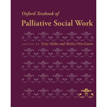 Oxford Textbook of Palliative Social Work by Terry Altilio, 9780199739110