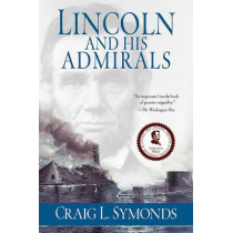 Lincoln and His Admirals by Craig L. Symonds, 9780199751570