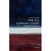 The U.S. Supreme Court: A Very Short Introduction by Linda Greenhouse, 9780199754540