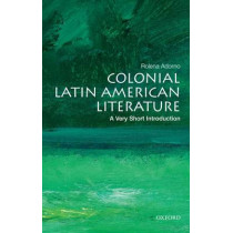 Colonial Latin American Literature: A Very Short Introduction by Rolena Adorno, 9780199755028