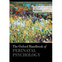 The Oxford Handbook of Perinatal Psychology by Amy Wenzel, 9780199778072