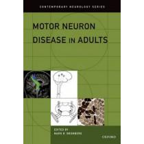 Motor Neuron Disease in Adults by Mark B. Bromberg, 9780199783113