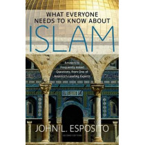 What Everyone Needs to Know about Islam: Second Edition by John L. Esposito, 9780199794133